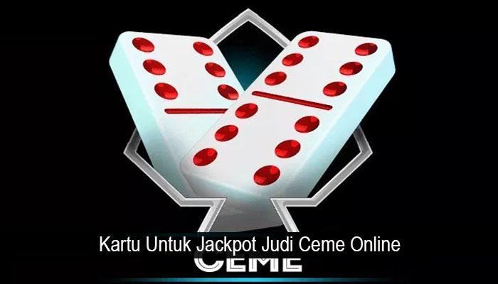 Kartu Untuk Jackpot Judi Ceme Online
