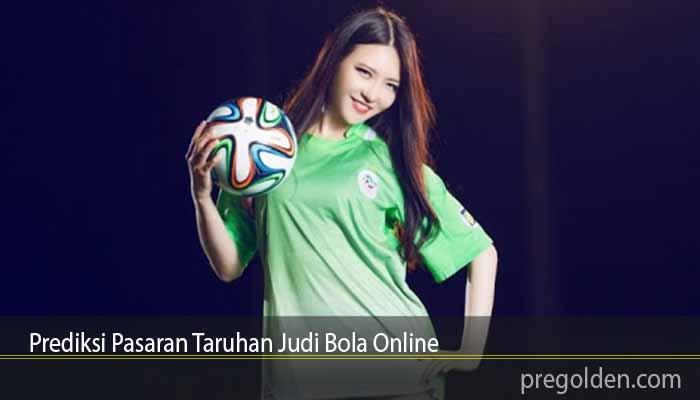 Prediksi Pasaran Taruhan Judi Bola Online