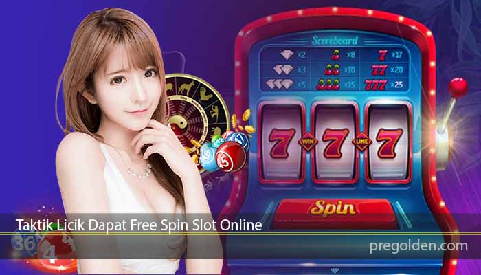 Taktik Licik Dapat Free Spin Slot Online