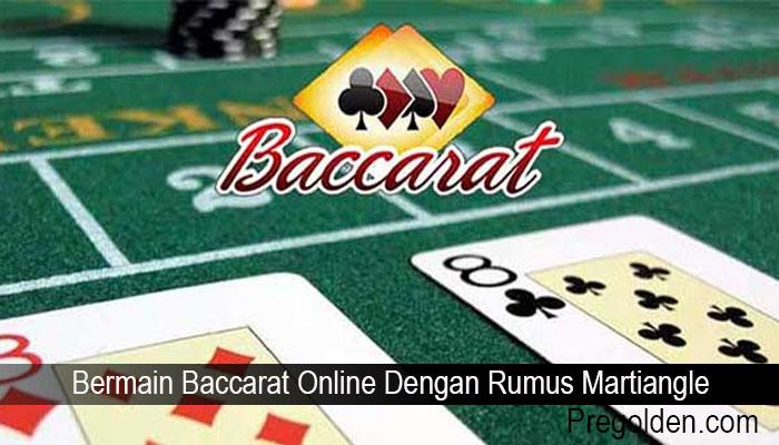 Bermain Baccarat Online Dengan Rumus Martiangle