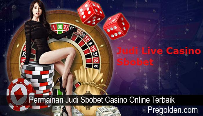 Permainan Judi Sbobet Casino Online Terbaik
