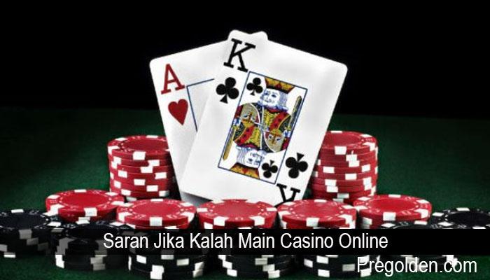 Saran Jika Kalah Main Casino Online