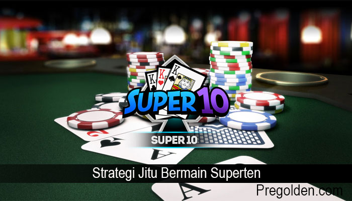 Strategi Jitu Bermain Superten